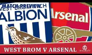 West Brom V Arsenal Match Preview [Video]