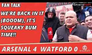 We're Back In It (BOOOM), It's Squeaky Bum Time!!   Arsenal 4 Watford 0 [Video]