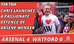 Chris Launches A Passionate Defence Of Arsene Wenger   Arsenal 4 Watford 0 [Video]