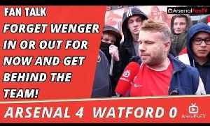 Forget Wenger In or Out For Now And Get Behind The Team!   Arsenal 4 Watford 0 [Video]