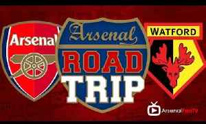 Road Trip To The Emirates - Arsenal v Watford [Video]