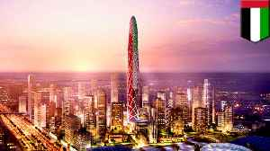 Dubai to build new 550-meter tall tower [Video]