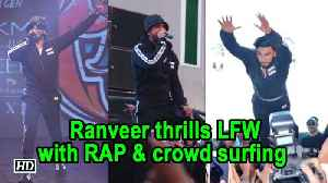 Ranveer Singh thrills LFW with RAP & crowd surfing [Video]