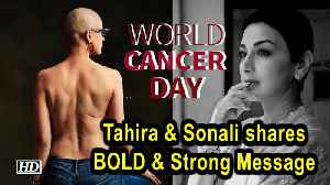 World Cancer Day: Tahira & Sonali shares BOLD & Strong Message [Video]