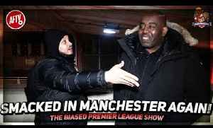 Smacked In Manchester AGAIN!!! | The Biased Premier League Show [Video]