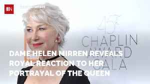 Dame Helen Mirren And What The Queen Thought Of Her Playing The Queen [Video]