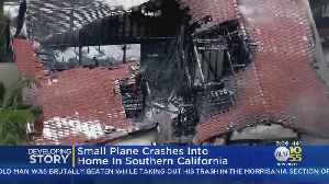 Small Plane Crashes Into Home In Southern California [Video]