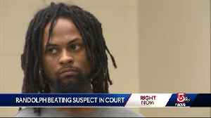 Randolph beating suspect in court [Video]