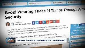Things to avoid wearing to the airport [Video]