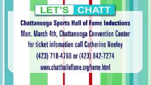 Chattanooga Sports Hall of Fame Honorees, Monday March 4th [Video]