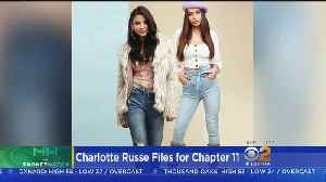 Charlotte Russe Files For Bankruptcy, Will Close 94 Stores [Video]
