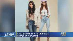 Six Charlotte Russe Stores To Close In Maryland [Video]