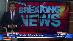 26 Killed in Taliban Attack [Video]