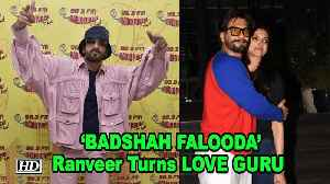 Ranveer Turns LOVE GURU | calls himself 'BADSHAH FALOODA' [Video]