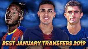 BIGGEST January Transfers This Season XI! [Video]