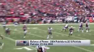 Which New England team was better: '04 Patriots or '18 Patriots? [Video]