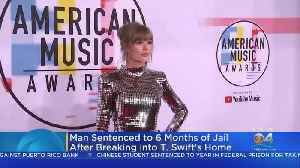 Homestead Man Who Broke Into Taylor Swift's Townhouse Given Six Months In Jail [Video]