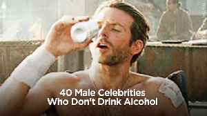 40 Male Celebrities Who Don't Drink Alcohol [Video]