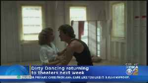 'Dirty Dancing' Returning To Theaters [Video]