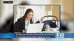 Push To Allow State Workers To Bring Their Infants To Work For First 6 Months [Video]