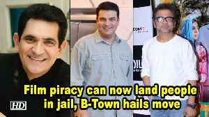 Film piracy can now land people in jail, B-Town hails move [Video]