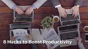Here Are Great Ways To Boost Your Productivity [Video]