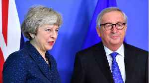 May Receives Pledge For Renewed Talks In Brussels [Video]