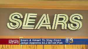 Bankruptcy Judge Approves Plan To Keep Sears, Kmart Open [Video]