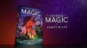 REVENGE OF MAGIC by James Riley | Official Book Trailer [Video]