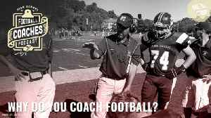 Why do you coach football? [Video]