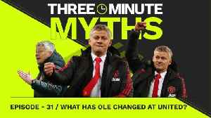 How has Ole changed Man United's fortunes? | Three Minute Myths [Video]
