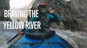 From Source-to-Sea: Challenging the Yellow River [Video]