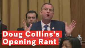 Doug Collins Says To Bring Popcorn To Hearing In Bizarre Opening Statement [Video]