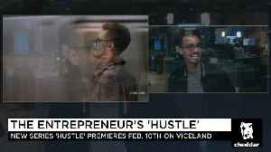 Viceland's New Show 'Hustle' Takes a Deep Dive into the Entrepreneurial Experience [Video]