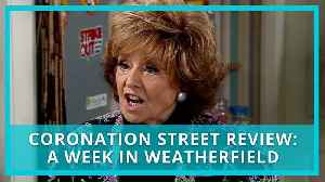 Coronation Street recap & review: 4 - 8 February 2019 - A Week in Weatherfield (Spoilers) [Video]