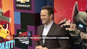 Chris Pratt Likes Being Involved In Wedding Planning [Video]