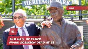 Baseball Legend Frank Robinson Has Sadly Died At 83 [Video]