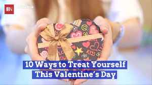 Important Ways To Love Yourself On Valentines Day [Video]