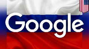Google complying with Russian government censorship requests [Video]