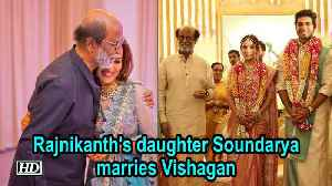 Rajnikanth's daughter Soundarya Rajinikanth marries Vishagan [Video]