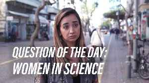 What the world thinks about women and girls in science [Video]