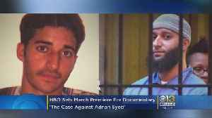 News video: HBO Sets March Premiere Date For 'The Case Against Adnan Syed' Documentary