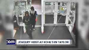 Jewelry heist at Kohl's in Taylor [Video]