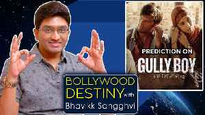 News video: Ranveer Singh Alia Bhatt Gully Boy Hit OR Flop? | Bollywood Destiny With Bhavikk Sangghvi