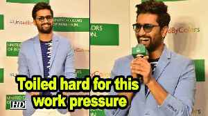 Toiled hard for this work pressure: Vicky Kaushal [Video]
