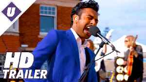 Yesterday (2019) - Official Trailer | Himesh Patel, Kate McKinnon, Lily James [Video]