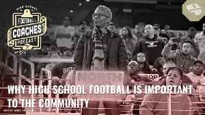 Why high school football is so important to the community [Video]