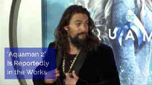 'Aquaman 2' Is Reportedly in the Works [Video]