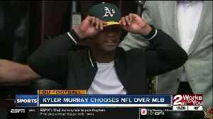 Kyler Murray chooses NFL over MLB [Video]