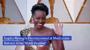 Lupita Nyong'o Needed Meditation After Black Panther Movie [Video]